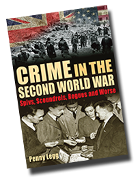 af754f0077d Crime in the Second World War: Spivs, Scoundrels, Rogues and Worse